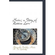 Marie; A Story of Russian Love by Alexander Pushkin