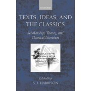Texts, Ideas and the Classics by S. J. Harrison