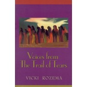 Voices from the Trail of Tears by Vicki Rozema