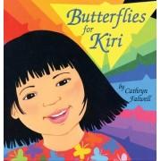 Butterflies For Kiri by Cathryn Falwell