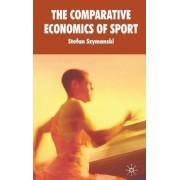 The Comparative Economics of Sport: v. 2 by Stefan Szymanski
