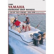 Yamaha 2-250 HP 2-Stroke, 1996-1998 (includes Jet Drives): Outboard Shop Manual (Clymer Marine Repair) by Clymer Publications