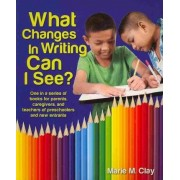 What Changes in Writing Can I See? by Marie Clay