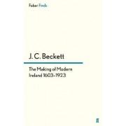 The Making of Modern Ireland 1603-1923 by J. C. Beckett