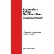 Regionalism Versus Multilateralism by Christopher R. Thomas