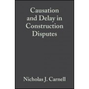 Causation and Delay in Construction Disputes by Nicholas J. Carnell