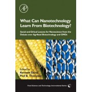 What Can Nanotechnology Learn From Biotechnology? by Kenneth David