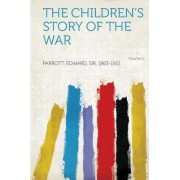 The Children's Story of the War Volume 5 by Edward Parrott