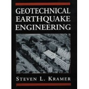 Geotechnical Earthquake Engineering by Steven L. Kramer