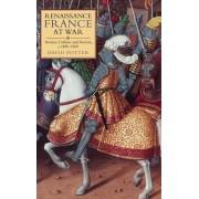 Renaissance France at War by David Potter