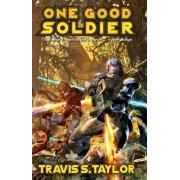 One Good Soldier by Travis S. Taylor