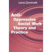 Anti Oppressive Social Work Theory and Practice by Jo Campling