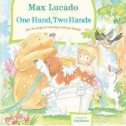 One Hand, Two Hands by Max Lucado