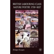 British Labouring-class Nature Poetry, 1730-1837 by Bridget Keegan