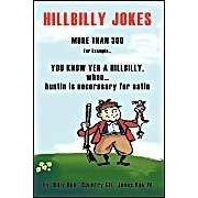You Know Yer A Hillbilly When...: More Than 300 Hillbilly Jokes