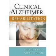 Clinical Alzheimer Rehabilitation by Prem P. Gogia