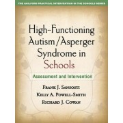 High-Functioning Autism/Asperger Syndrome in Schools by Frank J. Sansosti