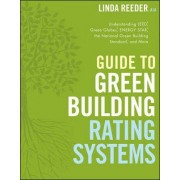 Guide to Green Building Rating Systems by Linda Reeder