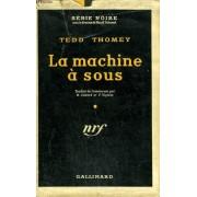 La Machine A Sous. ( And Dream Of Evil ). Collection : Serie Noire Avec Jaquette N° 229