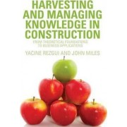 Harvesting and Managing Knowledge in Construction by Yacine Rezgui