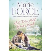 Let Me Hold Your Hand: Green Mountain Book 2 by Marie Force