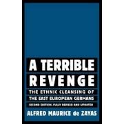 A Terrible Revenge by Dr Alfred-Maurice de Zayas J.D., Ph.D.