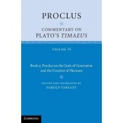 Proclus: Commentary on Plato's Timaeus: Volume 6, Book 5: Proclus on the Gods of Generation and the Creation of Humans by Proclus