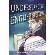 Understanding English Spelling by Masha Bell