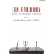 Legal Republicanism by Samantha Besson