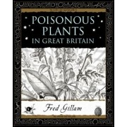 Poisonous Plants in Great Britain by Fred Gillam