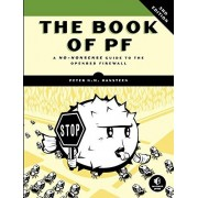 Peter N.M. Hansteen The Book of PF: A No-Nonsense Guide to the OpenBSD Firewall
