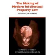 The Making of Modern Intellectual Property Law by Brad Sherman
