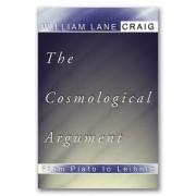 Cosmological Argument from Plato to Leibniz by Professor of Philosophy William Lane Craig