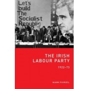 The Irish Labour Party 1922-73 by Niamh Puirseil