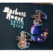 Marbert Rocel - Catcha Bird (0673794233826) (1 CD)