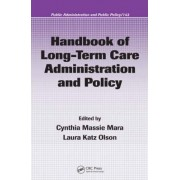Handbook of Long-Term Care Administration and Policy by Cynthia Massie Mara