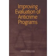 Improving Evaluation of Anticrime Programs by National Research Council