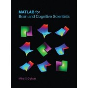Matlab for Brain and Cognitive Scientists by Mike X. Cohen