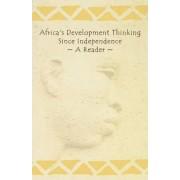 Africa's Development Thinking Since Independence by Kwesi Kwaa Prah