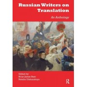 Russian Writers on Translation: An Anthology