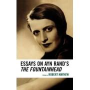 Essays on Ayn Rand's the Fountainhead by Robert Mayhew