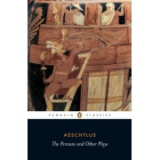 The Persians and Other Plays by Aeschylus