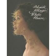 Black Magic, White Noise by Hendrik Hellige