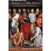Jesus and His Own by Daniel B. Stevick