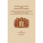 A Historical Collections of the State of New Jersey, Containing a General Collection of the Most Interesting Facts, Traditions, Biographical Sketche by Henry Howe