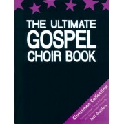 The Ultimate Gospel Choir Book, Christmas Collection by Jeff Guillen