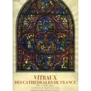 Vitraux Des Cathedrales De France, Xiie Et Xiiie Siecles
