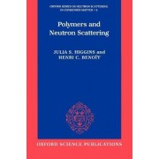 Polymers and Neutron Scattering by Julia S. Higgins
