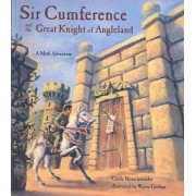 Sir Cumference and the Great Knight of Angleland by Creator Cindy Neuschwander