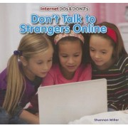 Don't Talk to Strangers Online by Shannon Miller